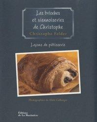 Les brioches et viennoiseries de Christophe. Leçon de pâtisserie n°7