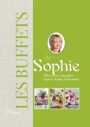 Les buffets de Sophie. 100 recettes inratables
