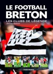Le football breton. Les clubs de légende