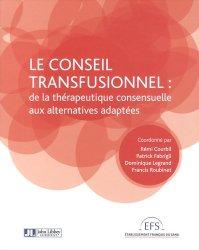 Le conseil transfusionnel : de la thérapeutique consensuelle aux alternatives adaptées