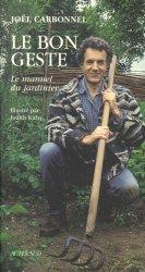 Le bon geste - Le manuel du jardinier