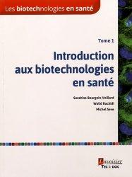 Les biotechnologies en santé - Tome 1 : Introduction aux biotechnologies en santé