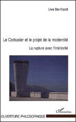 Le Corbusier et le projet de la modernité. La rupture avec l'intériorité