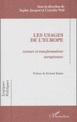 Les usages de l'Europe. Acteurs et transformations européennes