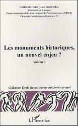 Les monuments historiques, un nouvel enjeu ? Volume 1. Actes du colloque Limoges, 29-30 octobre 2003
