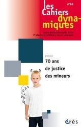 Les Cahiers dynamiques N° 64, Septembre 2015 : 70 ans de justice des mineurs