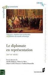 Le diplomate en représentation (XVIe-XXe siècle)