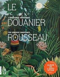 Le douanier Rousseau. L'innocence archaïque, album de l'exposition, Edition bilingue français-anglais