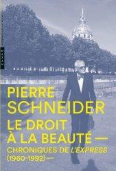 Le droit à la beauté. Chroniques de L'Express (1960-1992)