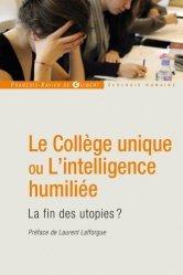 Le Collège unique ou L'intelligence humiliée