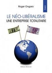 Le néo-libéralisme une entreprise totalitaire