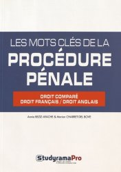 Les mots clés de la procédure pénale. Droit comparé, droit français/droit anglais, Edition bilingue français-anglais
