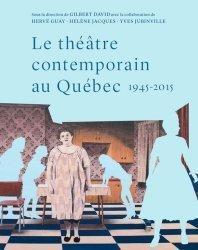 Le théâtre contemporain au Québec 1945-2015