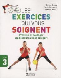 Les exercices qui vous soignent. Tome 3, Prévenir et soulager les blessures liées au sport