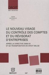 Le nouveau visage du contrôle des comptes et du révisorat d'entreprises. Après la directive 2006/43 et sa transposition en droit belge
