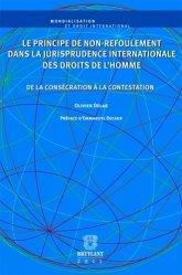 Le principe de non-refoulement dans la jurisprudence internationale des droits de l'homme. De la consécration à la contestation