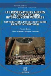 Les observateurs auprès des organisations intergouvernementales. Contribution à l'étude du pouvoir en droit international