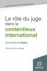 Le rôle du juge dans le contentieux international