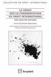 Le débat sur la fragmentation du droit international. Une analyse critique