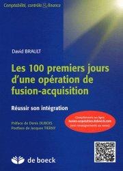 Les 100 premiers jours d'une opération de fusion-acquisition. Réussir son intégration