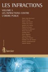 Les infractions. Volume 5, Les infractions contre l'ordre public