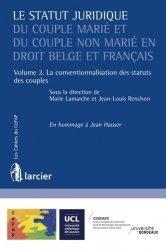 Le statut juridique du couple marié et du couple non marié en droit belge et français. Volume 2, La conventionnalisation des statuts des couples
