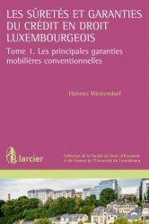 Les suretés et garanties du crédit en droit luxembourgeois. Tome 1, Les principales garanties mobilières conventionnelles