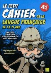 Le petit cahier de la langue française de 7 à 77 ans