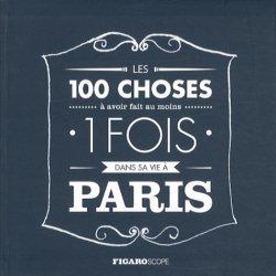 Les 100 choses à avoir fait au moins 1 fois dans sa vie à Paris