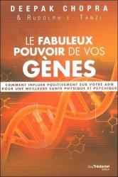 Le fabuleux pouvoir de vos gènes