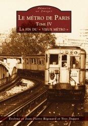 Le métro de Paris. Tome 4, La fin du