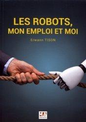 Les robots, mon emploi et moi