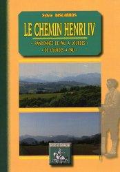 Le chemin Henri IV. Randonnée de Pau à Lourdes ou de Lourdes à Pau