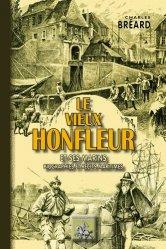 Le vieux Honfleur et ses marins. Biographies et récits maritimes