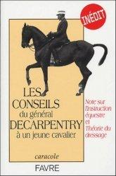Les conseils du général Decarpentry à un jeune écuyer Note sur l'instruction équestre et théorie de dressage