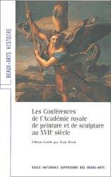 Les Conférences de l'Académie royale de peinture et de sculpture au XVIIe siècle. 2e édition