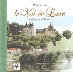 Le Val de Loire d'Orléans à Chinon