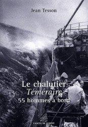 Le chalutier Téméraire. 55 hommes à bord