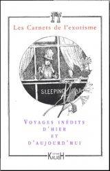 Les Carnets de l'exotisme N° 4 : Voyages inédits d'hier et d'aujourd'hui