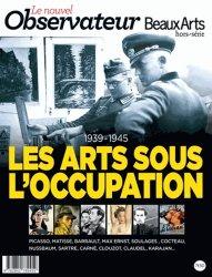 Le Nouvel Observateur/Beaux Arts Hors-série N° 1, Octobre/novembre 2012 : Les arts sous l'occupation 1939-1945