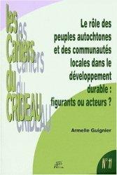 Le rôle des peuples autochtones et des communautés locales dans le développement durable : figurants ou acteurs ? Le droit international de l'environnement, entre respect des droits de l'homme et nécessité du développement