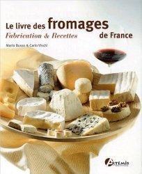 Le livre des fromages de France Fabrication et recettes