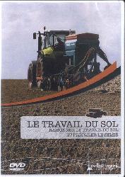 Le travail du sol : raisonner le travail du sol et préparer le semis