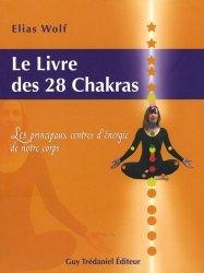 Le Livre des 28 chakras. Les principaux centres d'énergie de notre corps