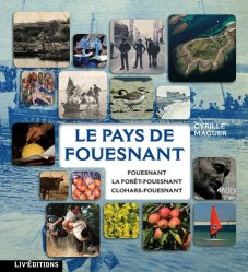 Le Pays de Fouesnant : Fouesnant, La Forêt-Fouesnant, Clohars-Fouesnant