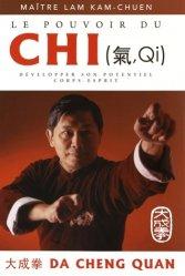 Le pouvoir du chi. Développer son potentiel corps-esprit