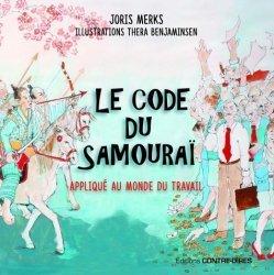 Le code du samouraï. La voie du guerrier dans le monde numérique de l'entreprise du XXIe siècle