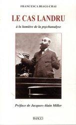 Le cas Landru. A la lumière de la psychanalyse, 3e édition revue et corrigée