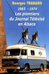 Les pionniers du journal télévisé en Alsace (1963-1974)