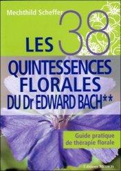 Les 38 quintessences florales du Dr Edward Bach Tome 2